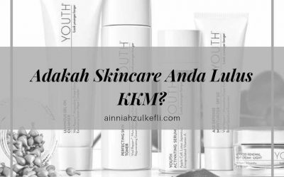 Cara Semak Skincare Lulus KKM