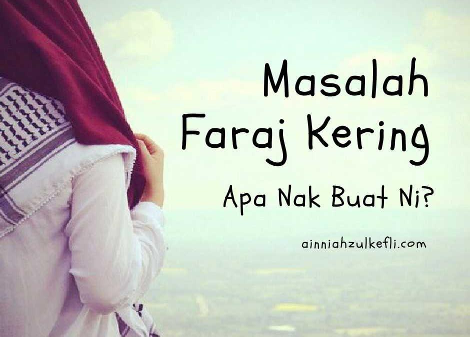 Rawatan Faraj Kering Ketika Bersama Suami